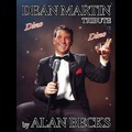 Alan Beck's Tribute To Dean: Fantastic Tribute To Dean Martin